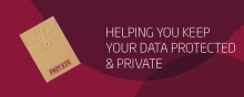 Helping you keep your Data Protected and Private